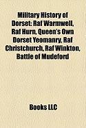 Military History of Dorset: RAF Warmwell, RAF Hurn, Queen's Own Dorset Yeomanry, RAF Christchurch, RAF Winkton, Battle of Mudeford
