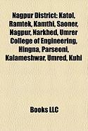 Nagpur District: Katol, Ramtek, Kamthi, Saoner, Nagpur, Narkhed, Umrer College of Engineering, Hingna, Parseoni, Kalameshwar, Umred, Ku