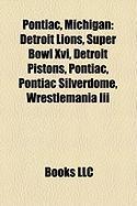 Pontiac, Michigan: Detroit Lions, Super Bowl XVI, Detroit Pistons, Pontiac, Pontiac Silverdome, Wrestlemania III