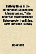 Railway Lines in the Netherlands: Spijkenisse, Albrandswaard, Train Routes in the Netherlands, Betuweroute, Iron Rhine, North Friesland Railway