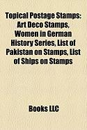 Topical Postage Stamps: Art Deco Stamps, Women in German History Series, List of Pakistan on Stamps, List of Ships on Stamps