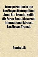 Transportation in the Las Vegas Metropolitan Area: Rtc Transit, Nellis Air Force Base, McCarran International Airport, Las Vegas Transit