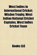 West Indies in International Cricket: Wisden Trophy, West Indian National Cricket Captains, West Indies Cricket Team