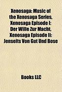 Xenosaga: Music of the Xenosaga Series, Xenosaga Episode I: Der Wille Zur Macht, Xenosaga Episode II: Jenseits Von Gut Und Bose