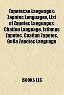 Zapotecan Languages: Zapotec Languages, List of Zapotec Languages, Chatino Language, Isthmus Zapotec, Coatlan Zapotec, Guila Zapotec Langua