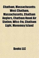 Chatham, Massachusetts: West Chatham, Massachusetts, Chatham Anglers, Chatham Naval Air Station, Wfcc-FM, Chatham Light, Monomoy Island