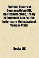 Political History of Germany: Ostpolitik, Hallstein Doctrine, Treaty of Stralsund, Gun Politics in Germany, Kleinstaaterei, Samoan Crisis