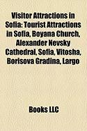Visitor Attractions in Sofia: Tourist Attractions in Sofia, Boyana Church, Alexander Nevsky Cathedral, Sofia, Vitosha, Borisova Gradina, Largo