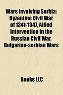 Wars Involving Serbia: Byzantine Civil War of 1341-1347, Allied Intervention in the Russian Civil War, Bulgarian-Serbian Wars