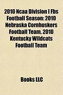 2010 NCAA Division I Fbs Football Season: 2010 Nebraska Cornhuskers Football Team, 2010 Kentucky Wildcats Football Team