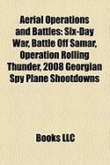 Aerial Operations and Battles: Six-Day War, Battle Off Samar, Operation Rolling Thunder, 2008 Georgian Spy Plane Shootdowns