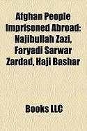 Afghan People Imprisoned Abroad: Najibullah Zazi, Faryadi Sarwar Zardad, Haji Bashar