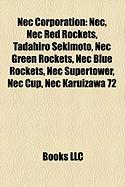 NEC Corporation: NEC, NEC Red Rockets, Tadahiro Sekimoto, NEC Green Rockets, NEC Blue Rockets, NEC Supertower, NEC Cup, NEC Karuizawa 7