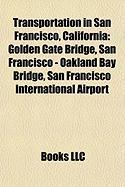 Transportation in San Francisco, California: Golden Gate Bridge, San Francisco - Oakland Bay Bridge, San Francisco International Airport