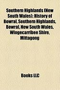 Southern Highlands (New South Wales): History of Bowral, Southern Highlands, Bowral, New South Wales, Wingecarribee Shire, Mittagong
