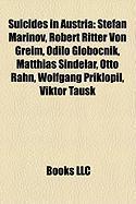 Suicides in Austria: Stefan Marinov, Robert Ritter Von Greim, Odilo Globocnik, Matthias Sindelar, Otto Rahn, Wolfgang Priklopil, Viktor Tau