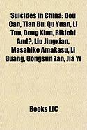 Suicides in China: Dou Can, Tian Bu, Qu Yuan, Li Tan, Dong Xian, Rikichi And?, Liu Jingxian, Masahiko Amakasu, Li Guang, Gongsun Zan, Jia