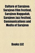 Culture of Sarajevo: Sarajevo Film Festival, Sarajevo Haggadah, Sarajevo Jazz Festival, Communications and Media of Sarajevo