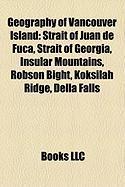 Geography of Vancouver Island: Strait of Juan de Fuca, Strait of Georgia, Insular Mountains, Robson Bight, Koksilah Ridge, Della Falls