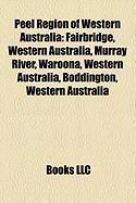 Peel Region of Western Australia: Fairbridge, Western Australia, Murray River, Waroona, Western Australia, Boddington, Western Australia