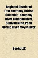 Regional District of East Kootenay, British Columbia: Kootenay River, Flathead River, Sullivan Mine, Pend Oreille River, Moyie River