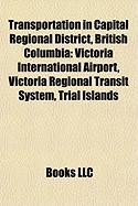 Transportation in Capital Regional District, British Columbia: Victoria International Airport, Victoria Regional Transit System, Trial Islands