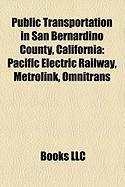 Public Transportation in San Bernardino County, California: Pacific Electric Railway, Metrolink, Omnitrans