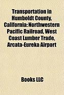 Transportation in Humboldt County, California: Northwestern Pacific Railroad, West Coast Lumber Trade, Arcata-Eureka Airport