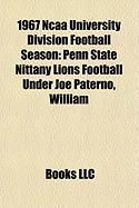 1967 NCAA University Division Football Season: Penn State Nittany Lions Football Under Joe Paterno, William
