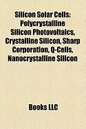 Silicon Solar Cells: Polycrystalline Silicon Photovoltaics, Crystalline Silicon, Sharp Corporation, Q-Cells, Nanocrystalline Silicon