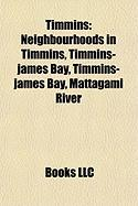Timmins: Neighbourhoods in Timmins, Timmins-James Bay, Timmins-James Bay, Mattagami River