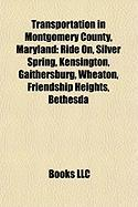 Transportation in Montgomery County, Maryland: Ride On, Silver Spring, Kensington, Gaithersburg, Wheaton, Friendship Heights, Bethesda