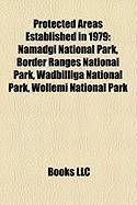Protected Areas Established in 1979: Namadgi National Park, Border Ranges National Park, Wadbilliga National Park, Wollemi National Park
