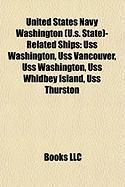 United States Navy Washington (U.S. State)-Related Ships: USS Washington, USS Vancouver, USS Washington, USS Whidbey Island, USS Thurston