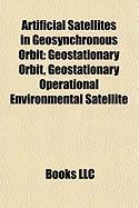 Artificial Satellites in Geosynchronous Orbit: Geostationary Orbit, Geostationary Operational Environmental Satellite