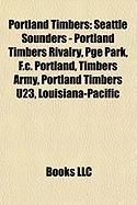 Portland Timbers: Seattle Sounders - Portland Timbers Rivalry, Pge Park, F.C. Portland, Timbers Army, Portland Timbers U23, Louisiana-Pa