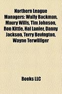 Northern League Managers: Wally Backman, Maury Wills, Tim Johnson, Ron Kittle, Hal Lanier, Danny Jackson, Terry Bevington, Wayne Terwilliger