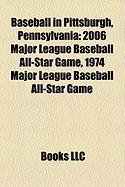 Baseball in Pittsburgh, Pennsylvania: 2006 Major League Baseball All-Star Game, 1974 Major League Baseball All-Star Game