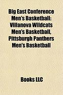Big East Conference Men's Basketball: Villanova Wildcats Men's Basketball, Pittsburgh Panthers Men's Basketball