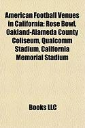 American Football Venues in California: Rose Bowl, Oakland-Alameda County Coliseum, Qualcomm Stadium, California Memorial Stadium