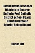 Roman Catholic School Districts in Ontario: Dufferin-Peel Catholic District School Board, Durham Catholic District School Board