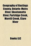 Geography of Hastings County, Ontario: Moira River, Skootamatta River, Partridge Creek, Merrill Creek, Clare River