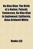Ku Klux Klan: The Birth of a Nation, Pulaski, Tennessee, Ku Klux Klan in Inglewood, California, Alma Bridwell White