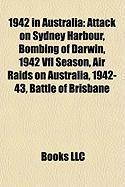 1942 in Australia: Attack on Sydney Harbour, Bombing of Darwin, 1942 Vfl Season, Air Raids on Australia, 1942-43, Battle of Brisbane