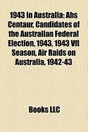 1943 in Australia: AHS Centaur, Candidates of the Australian Federal Election, 1943, 1943 Vfl Season, Air Raids on Australia, 1942-43