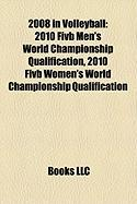 2008 in Volleyball: 2010 Fivb Men's World Championship Qualification, 2010 Fivb Women's World Championship Qualification