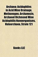 Archaea: Acidophiles in Acid Mine Drainage, Methanogen, Archaeocin, Archaeal Richmond Mine Acidophilic Nanoorganisms, Haloarcha