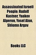 Assassinated Israeli People: Rudolf Kastner, Yaakov Alperon, Yosef Alon, Shlomo Argov