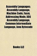 Assembly Languages: Assembly Language, Machine Code, Fasm, Addressing Mode, X86 Assembly Language, Common Intermediate Language, Java Byte