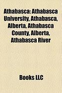 Athabasca: Athabasca University, Athabasca, Alberta, Athabasca County, Alberta, Athabasca River